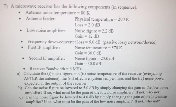 7) A Microwave Receiver Has The Following Componen    | Chegg com