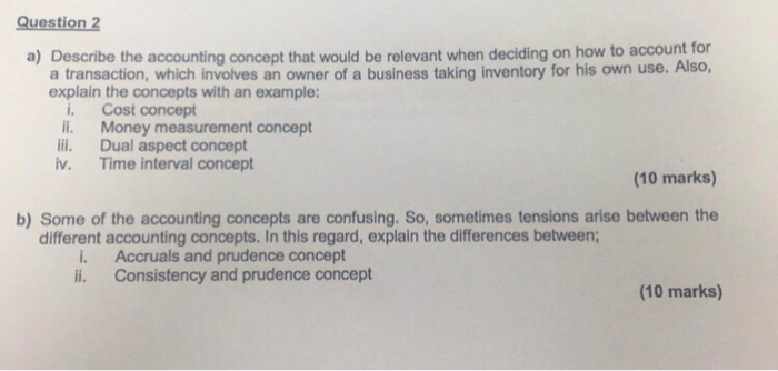 Solved: Question 2 A) Describe The Accounting Concept That