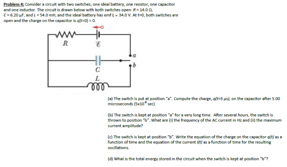 Solved: Problem 4: Consider A Circuit With Two Switches, O ...