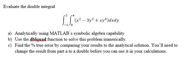 Solved: Evaluate The Double Integral (x2 3y2 Xy3)dxdy A) B