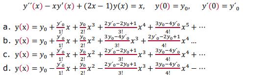 y(x)-xy (x) + (2x-1)y(x) = х, у(0) = yo, y(0) = y。 1! 2! 4! 4!