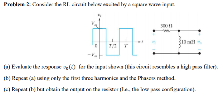 Solved: Problem 2: Consider The RL Circuit Below Excited B