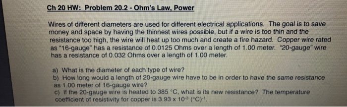 Solved: Wires Of Different Diameters Are Used For Differen ... on