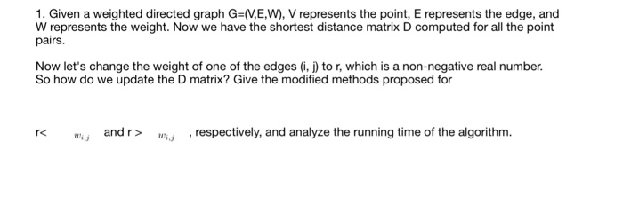 Solved: 1  Given A Weighted Directed Graph G (VE,W), V Rep