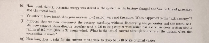(d) aow much electrie potential energy was stored in the system as the battery charged the Van de Graf gemerator and the meta
