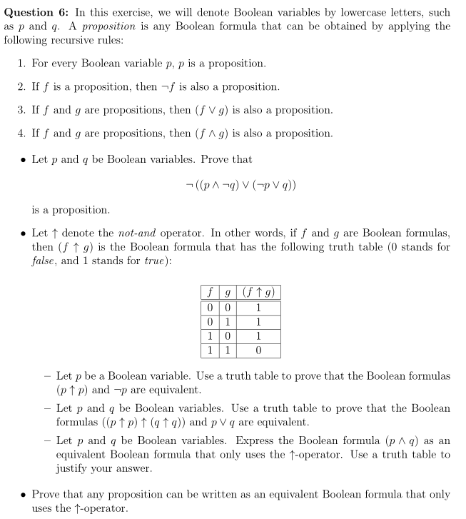 Question 6: In this exercise, we will denote Boolean variables by lowercase letters, such as p and q. A proposition is any Bo