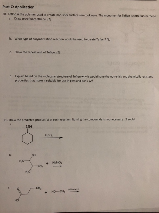 Solved: Part C: Application 20  Teflon Is The Polymer Used