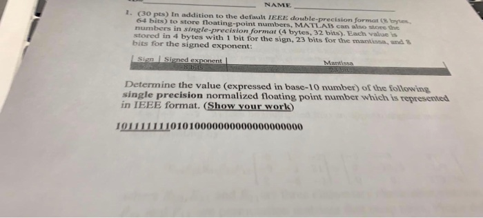 Solved: NAME 1  (30 Pts) In Addition To The Default IEEE D