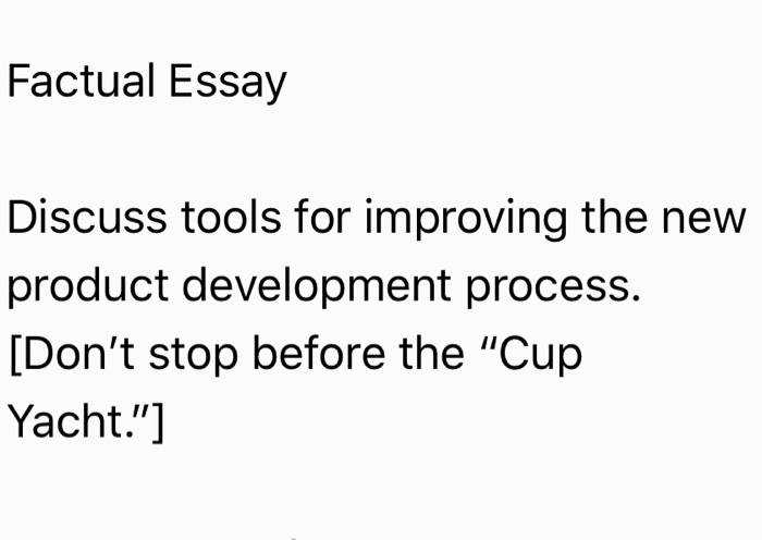 Solved Factual Essay Discuss Tools For Improving The New  Factual Essay Discuss Tools For Improving The New Product Development  Process Dont Stop Before