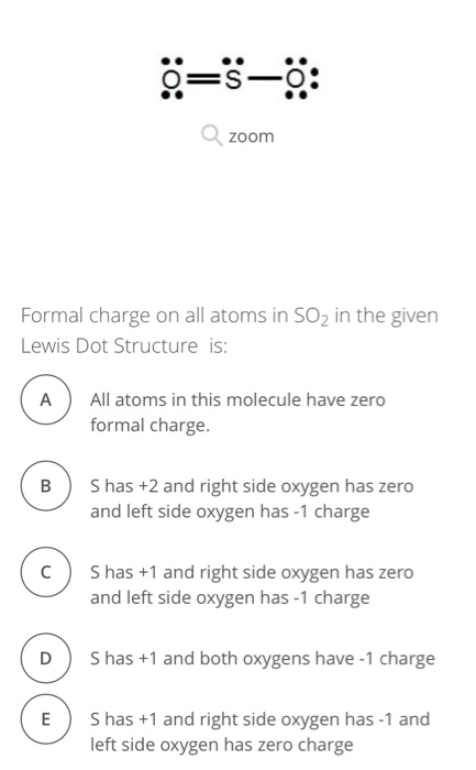zoom formal charge on all atoms in so2 in the given lewis dot structure is: