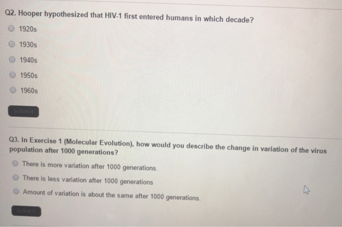 Q2. Hooper hypothesized that HIV.1 first entered humans in which decade? O 1920s O 1930s O 1940s O 1950s O 1960s Q3. In Exerc