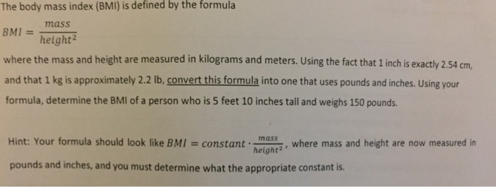 Solved: By The Formula The Body Mass Index (BMI) Is Define