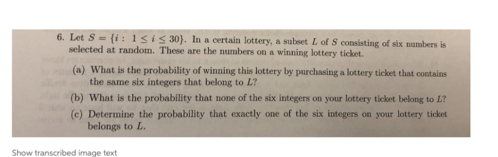 Solved: 6  Let S = {i : 1 < I < 30)  In A Certain Lottery