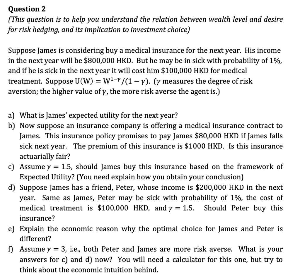Question 2 (This question is to help you understand the relation between wealth level and desire for risk hedging, and its im