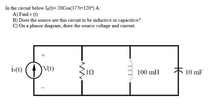 In The Circuit Below Is T 20cos 377t 1209 A A Chegg Com