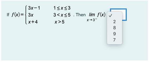 3x-1 If f(x)= {3x x+4 15x3 3<x<5 . Then lim f(x) x>5 x+3- 2 8 9 7