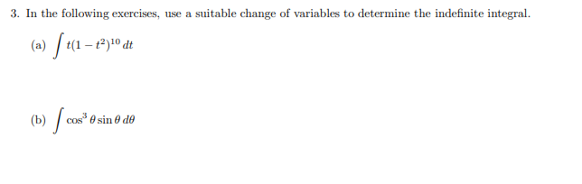 3. In the following exercises, use a suitable change of variables to determine the indefinite integral. (a) ſt(1 – 12)10 dt c