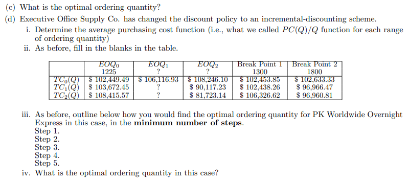 (c) What is the optimal ordering quantity? (d) Executive Office Supply Co. has changed the discount policy to an incremental-