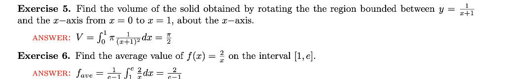 Exercise 5. Find the volume of the solid obtained by rotating the the region bounded between y = and the -axis from x 0 to x