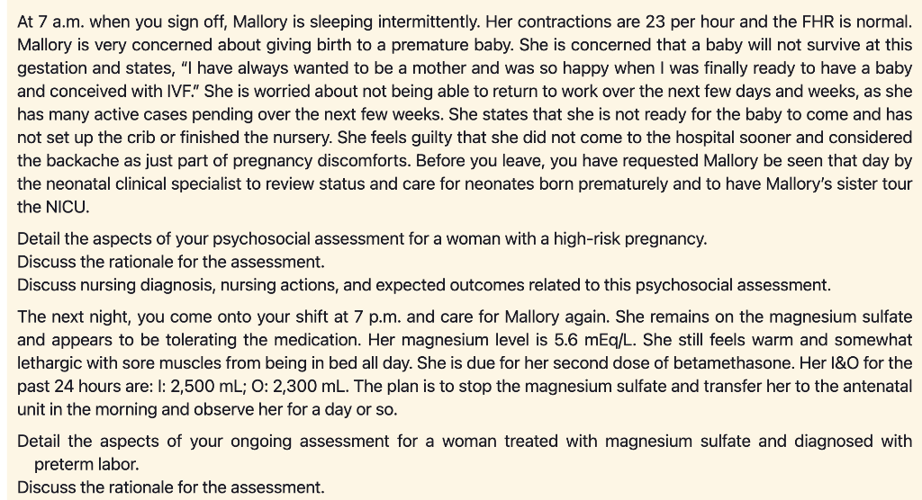 At 7 a.m. when you sign off, Mallory is sleeping intermittently. Her contractions are 23 per hour and the FHR is normal. Mall