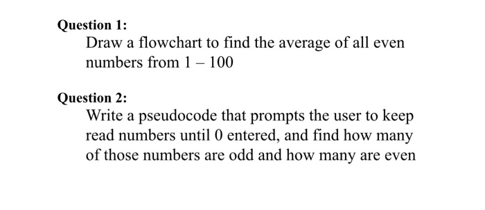 Solved: Question 1 Draw A Flowchart To Find The Average Of