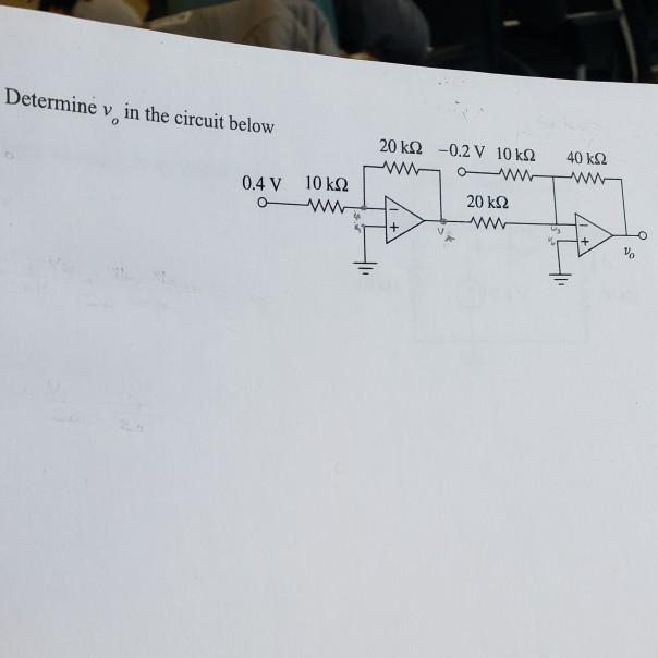 Determine v in the circuit below 20 ΚΩ -0.2V 10 ΚΩ 40 ΚΩ 0.4V 10 ΚΩ 20 kΩ