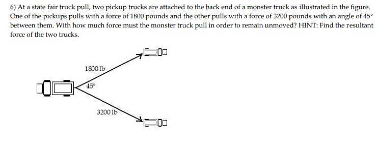 Solved 6 At A State Fair Truck Pull Two Pickup Trucks A