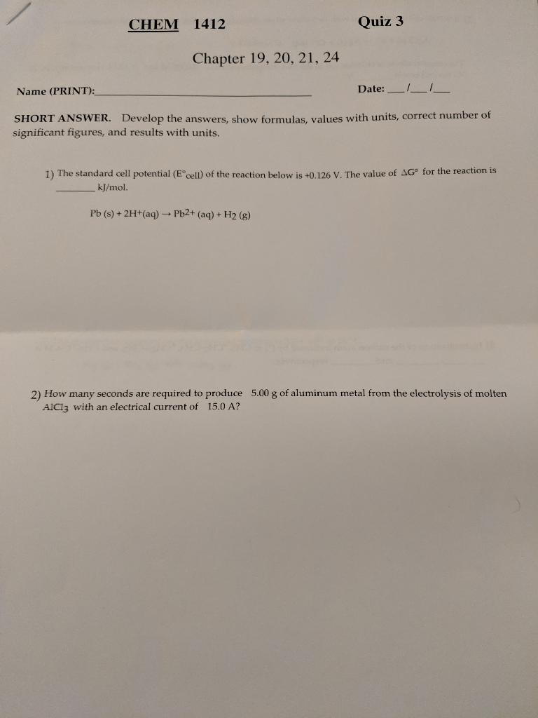 Solved: CHEM 1412 Quiz 3 Chapter 19, 20, 21, 24 Name (PRIN