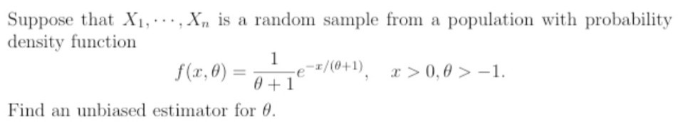 Suppose that X1,..., X, is a random sample from a population with probability density function f(x,0) = -1/(0+1), 2>0,0 > -1.