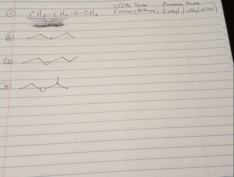 O CHâ''-CHâ''-O-CH3 TUPAC Name Common Name (alkoxy Alkane) Calkyl | alkyl Ether) (2) non _ o 4
