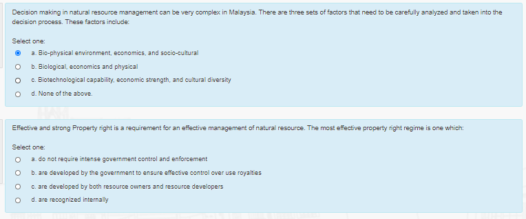 Decision making in natural resource management can be very complex in Malaysia. There are three sets of factors that need to