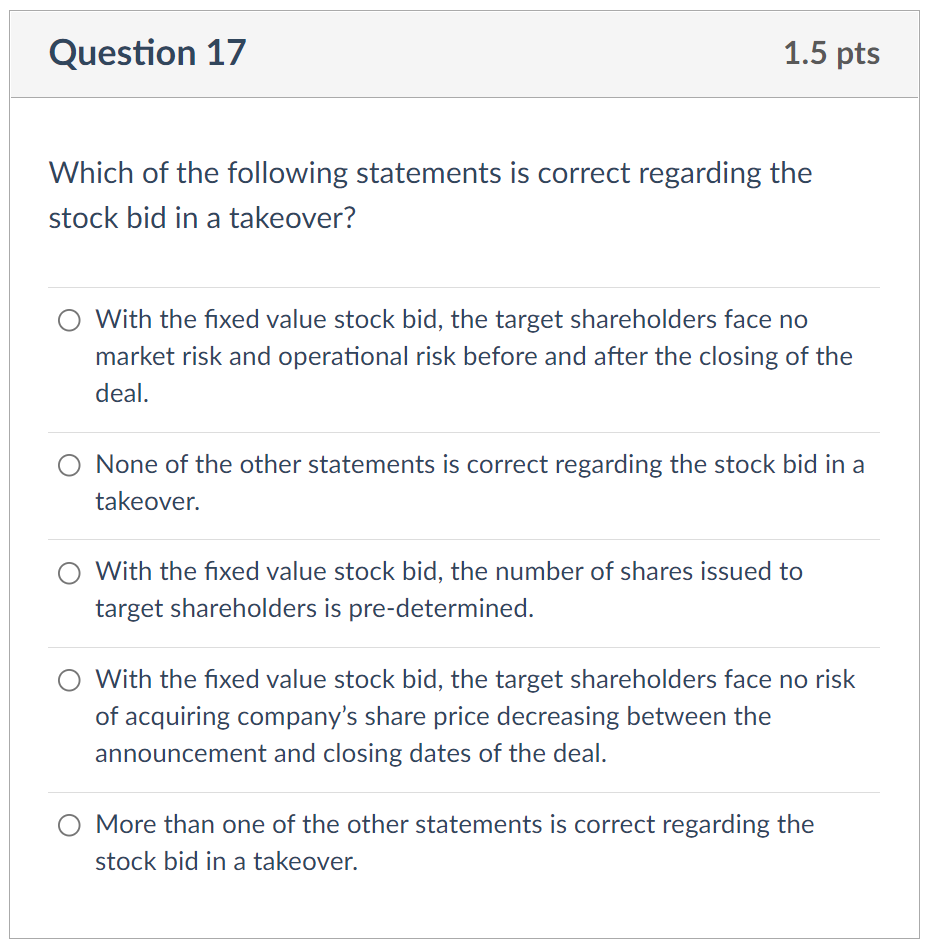 Which of the following statements is correct regarding the stock bid in a takeover?