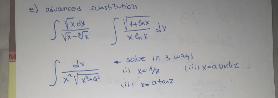 e) advanced substitution rady 14 lax Sur S dy xenx M M Sveta solue in 3 ways i) X= 1/2 (ii) x=asintez lili xaatanz
