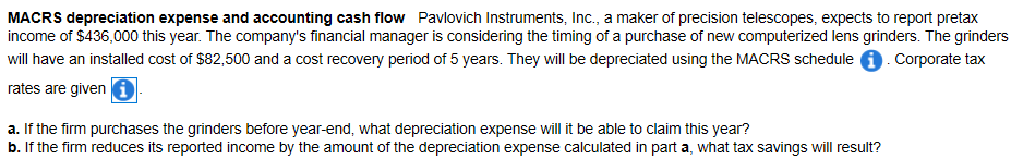 MACRS depreciation expense and accounting cash flow Pavlovich Instruments, Inc., a maker of precision telescopes, expects to