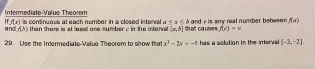 Intermediate-Value Theorem If fx) is continuous at each number in a closed interval a s x < b and v is any real number betwee