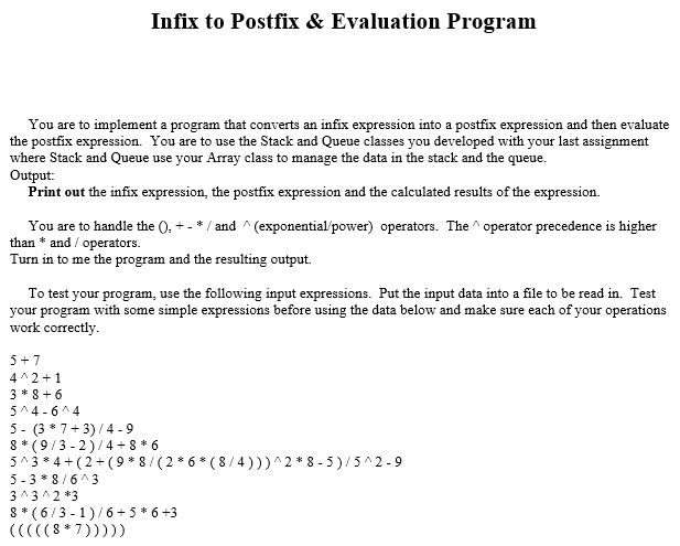 Infix to Postfix & Evaluation Program You are to implement a program that converts an infix expression into a postfix express