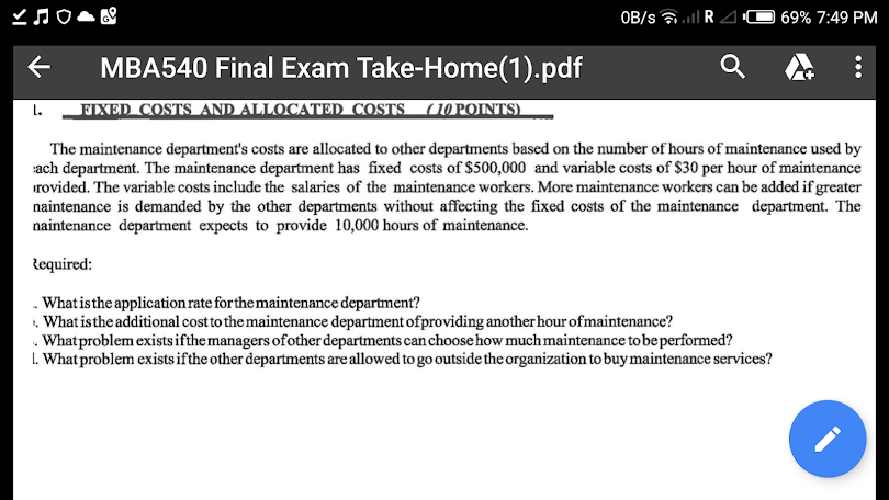OB/s RA! 69% 7:49 PM MBA540 Final Exam Take-Home(1).pdf FIXED COSTS AND ALLOCATED COSTS O POINTS) The maintenance department
