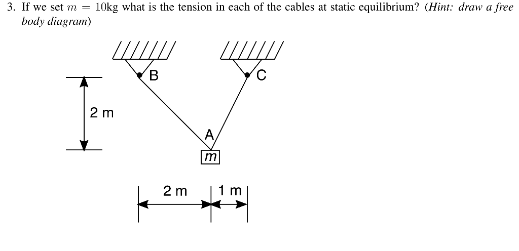 tension diagramme solved 3 if we set m   10kg what is the tension in each  we set m   10kg what is the tension
