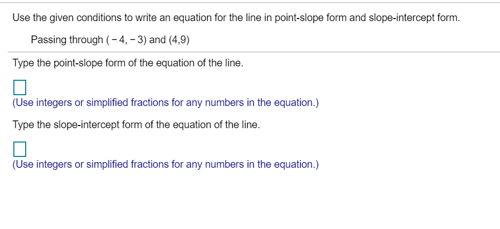 point slope form simplified  Solved: Use The Given Conditions To Write An Equation For ...