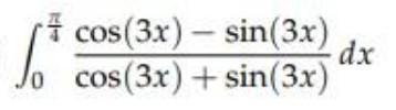 6 cos(3x) - sin(3x) dx cos(3x) + sin(3x)