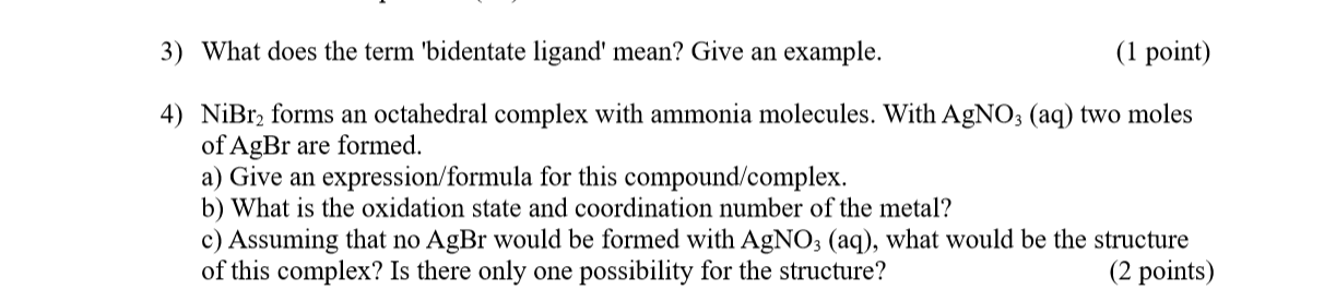 Solved 1 Point 3 What Does The Term Bidentate Ligand Chegg Com