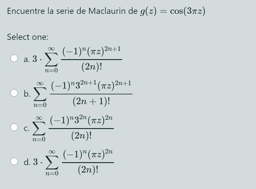 Solved Encuentre La Serie De Maclaurin De G X Cos 372 Chegg Com