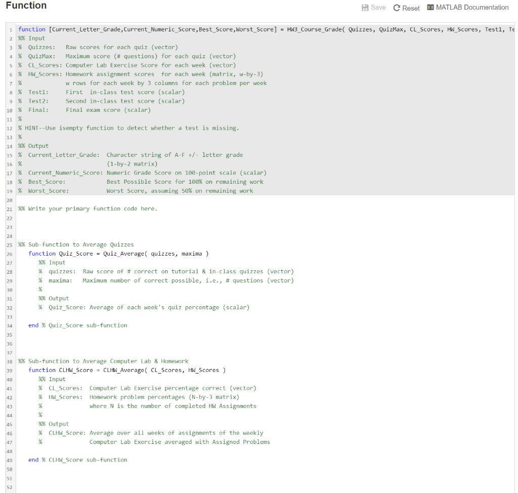 Function Save C Reset » MATLAB Documentation 1 function [Current_Letter Grade, Current_Numeric Score, Best Score, Worst Score