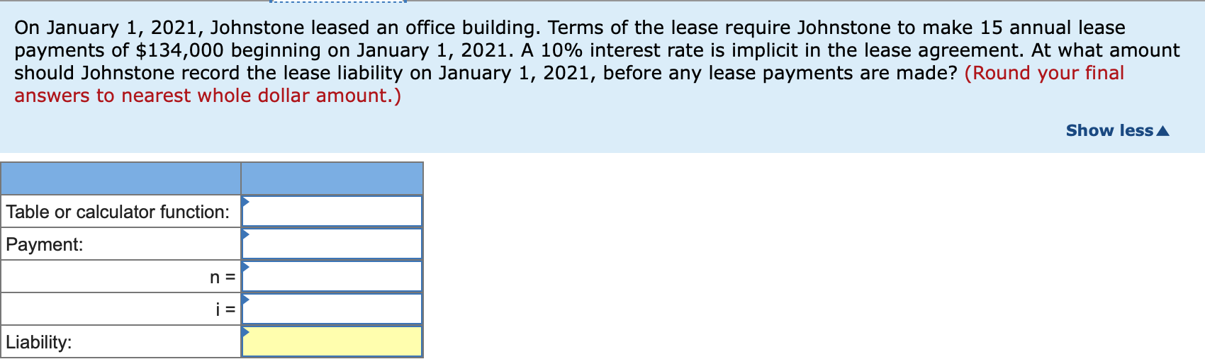 On January 1, 2021, Johnstone leased an office building. Terms of the lease require Johnstone to make 15 annual lease payment