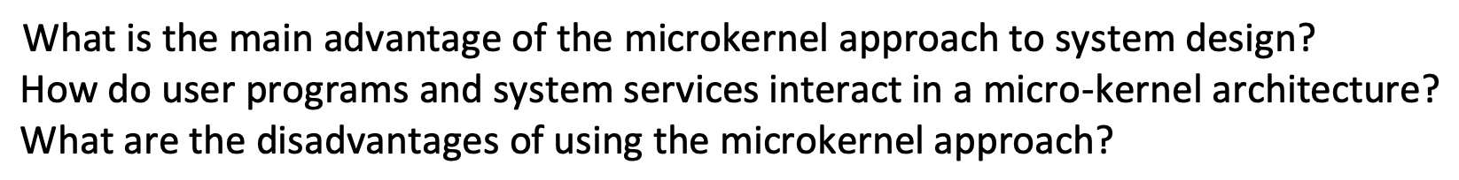 Solved What Is The Main Advantage Of The Microkernel Appr Chegg Com