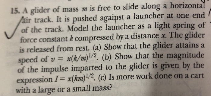 a glider of mass m is free to slide