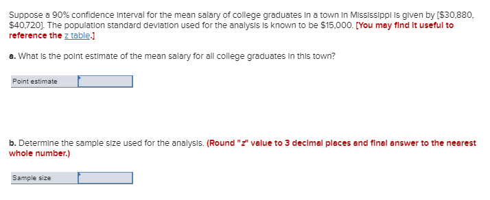 Suppose a 90% confidence interval for the mean salary of college graduates in a town in Mississippi is given by ($30,880, $40