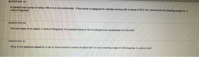 Solved: QUESTION 19 A Banked Road Comer Of Radius 146 M Is