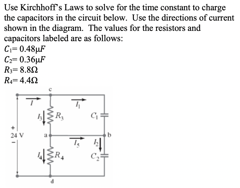 Solved  Use Kirchhoff U0026 39 S Laws To Solve For The Time Constan