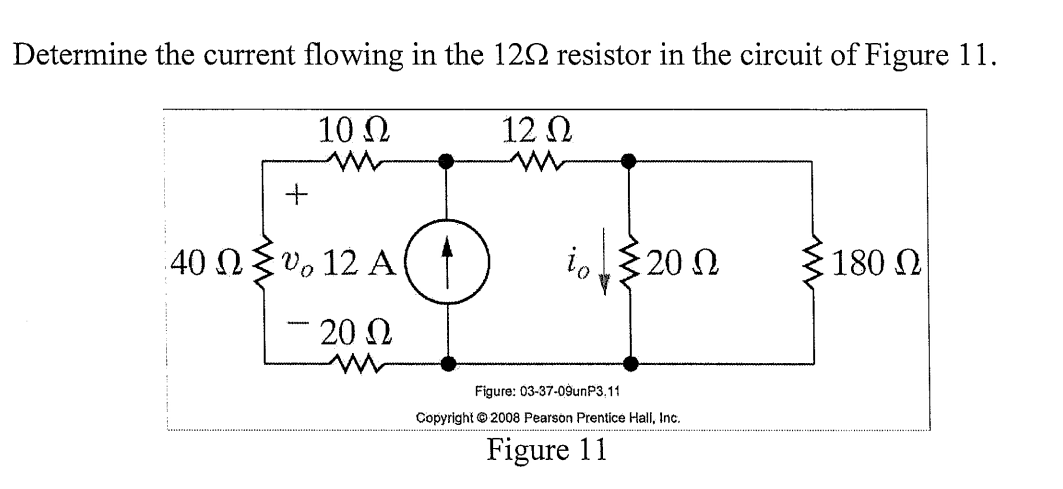 Determine the current flowing in the 1222 resistor in the circuit of Figure 11. 10.12 12 02 40 n{v, 12 A(1) i. $200 180 02 -